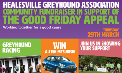 Healesville Greyhound Association – The Good Friday Appeal
